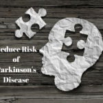 6 Lifestyle Choices to Reduce Risk of Parkinson's Disease