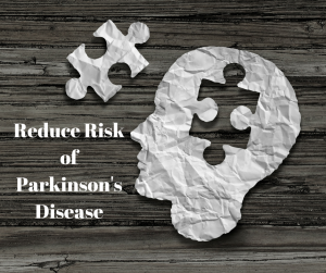 reduce risk of parkinson's disease
