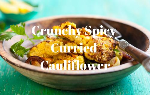 Crunchy Spicy Curried Cauliflower
