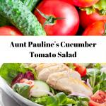 Aunt Pauline's Cucumber & Tomato Salad