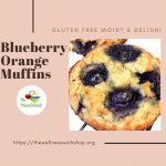 Gluten Free Blueberry Orange Muffins